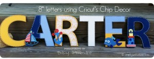 "8"" Personalized Letters using Cricut's Chip Decor"