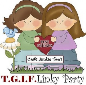 T.G.I.F. Linky Party #87 (3.14.13)
