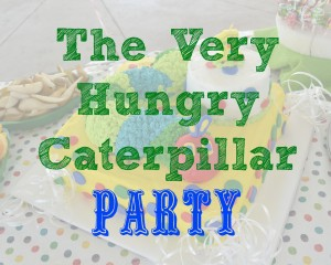 The Very Hungry Caterpillar Birthday – {Our Party Ideas}
