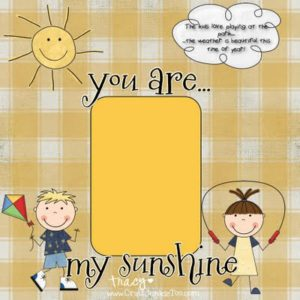 Digital Designs by CJToo! You are my Sunshine Page