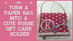 ♥ How to turn a Paper Bag into a Cute Purse Gift Card Holder
