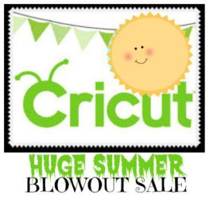 ♥ Cricut's Summer Blowout Sale through August 31st