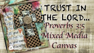 Trust in the Lord Proverbs 3:5 Mixed Media Canvas