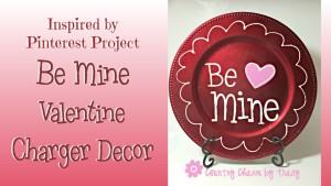 Be Mine Valentine Charger Decor {Inspired by Pinterest} with Video Tutorial