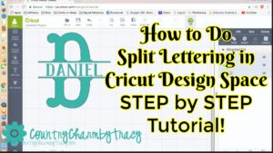 How to Do Split Lettering in Cricut Design Space || Step by Step Video Tutorial